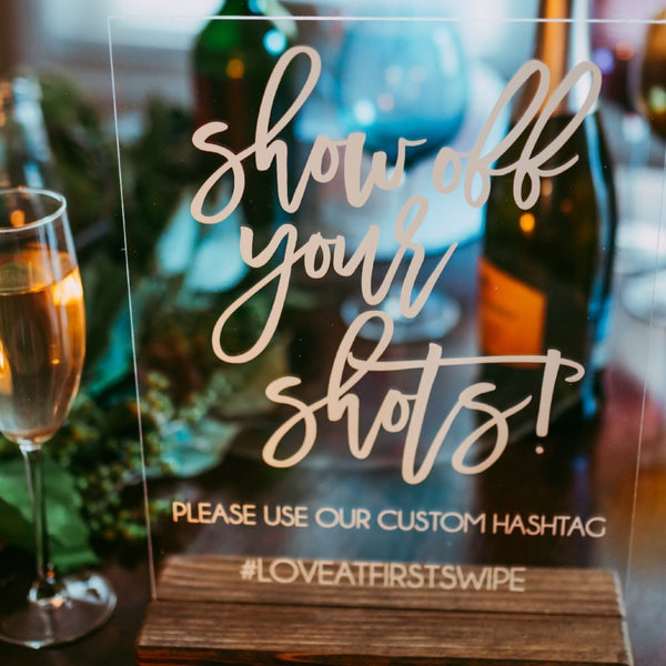 Show Off Your Shots Custom Wedding Hashtag Sign - Rich Design Co