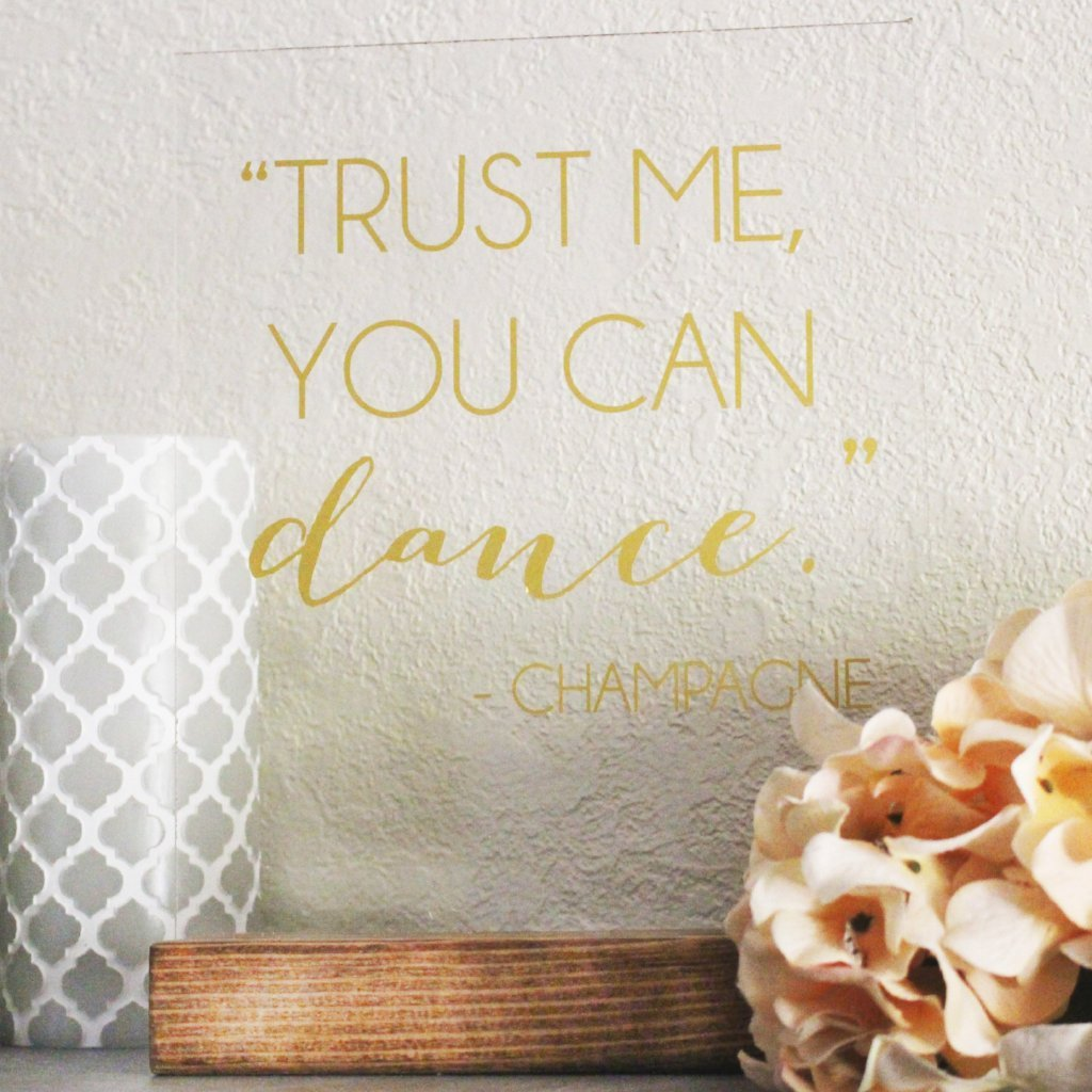 Trust Me You Can Dance Acrylic Wedding Bar Sign - Rich Design Co