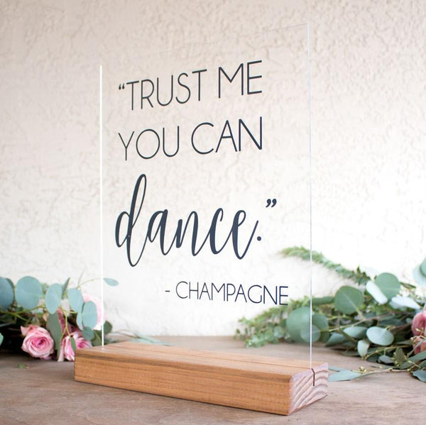 """Trust Me You Can Dance"" Acrylic Wedding Sign - Rich Design Co"