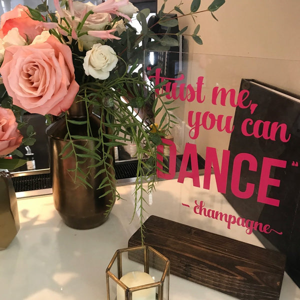 Trust Me, You Can Dance Wood and Acrylic Wedding Sign - Rich Design Co