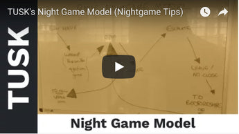 TUSK's Night Game Model (Nightgame Tips)