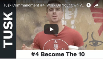 Tusk Commandment #4: Work On Your Own Value