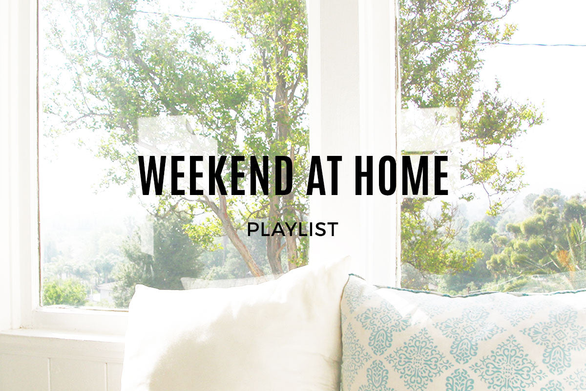 articles/playlist_weekend_home_blog_header.jpg