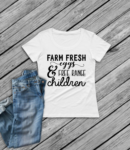 Farm Fresh Eggs and Free Range Children Tee
