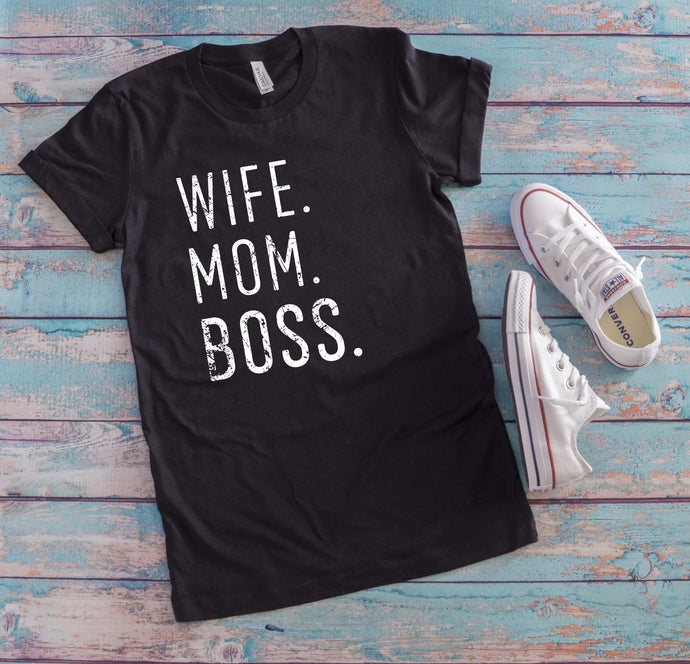 Wife. Mom. Boss. Distressed Tee