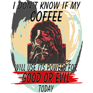 Good or Evil Coffee