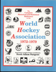 The Complete Historical and Statistical Reference to the World Hockey Association 6th Edition Book
