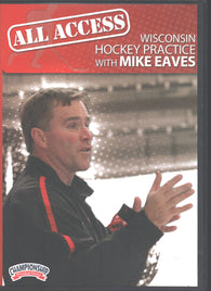 All Access Wisconsin Hockey Practice DVD Set run by National Championship Coach Mike Eaves and his Wisconsin staff