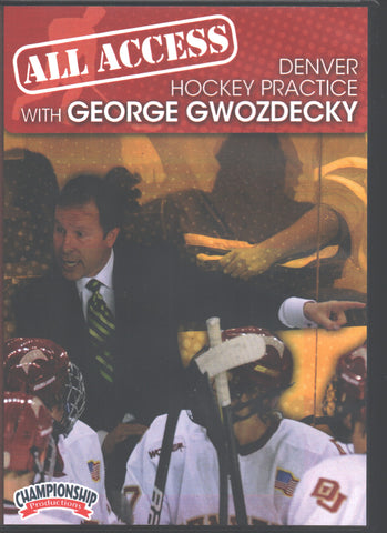 All Access Denver Hockey Practice with George Gwozdecky, Valor Christian (CO) High School Head Coach; former University of Denver Head Coach; 2x NCAA National Champions, 2x National Coach of the Year