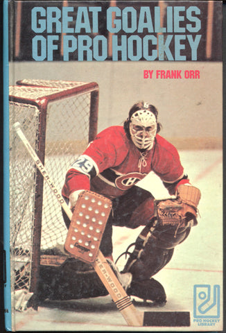 1973 Great Goalies of Pro Hockey Book Ken Dryden Tony Esposito Gump Worsley by Frank Orr