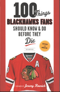2014 100 Things Blackhawks Fans Should Know & Do Before They Die Book Jeremy Roenick