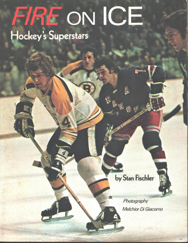 1974 Fire on Ice Hockey's Superstars Book by Stan Fischler Bobby Orr Brad Park Bobby Clarke