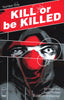 KILL OR BE KILLED #1 4TH PTG