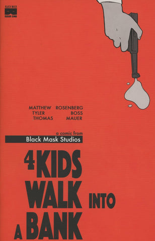 4 KIDS WALK INTO A BANK #1 2ND PTG