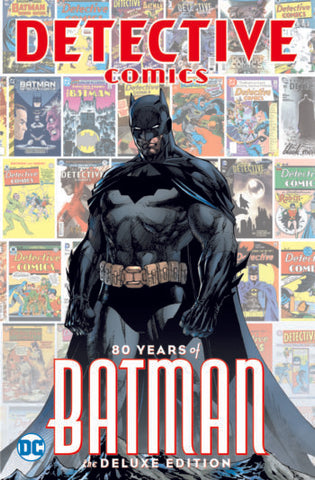 DETECTIVE COMICS: 80 YEARS OF BATMAN THE DELUXE EDITION