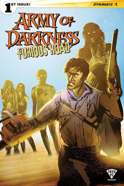 ARMY OF DARKNESS FURIOUS ROAD #1 FRIED PIE VARIANT