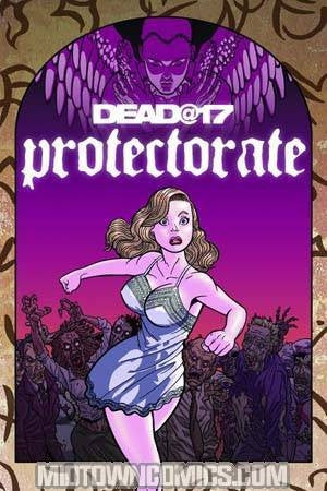 Dead@17 Protectorate #1