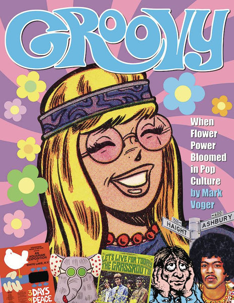 GROOVY WHEN FLOWER POWER BLOOMED IN POP CULTURE HC (C: 0-0-2