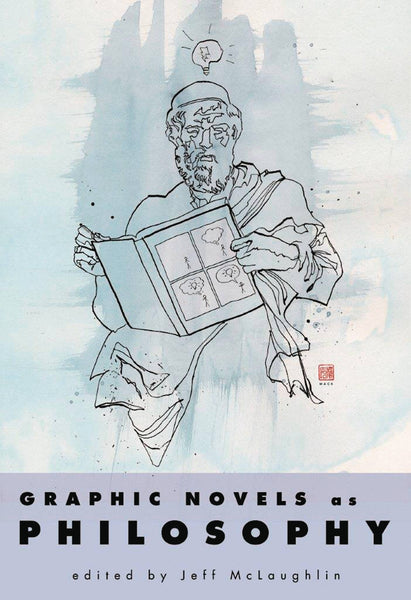GRAPHIC NOVELS AS PHILOSOPHY HC (C: 0-1-0)