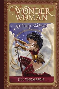 WONDER WOMAN THE TRUE AMAZON HC