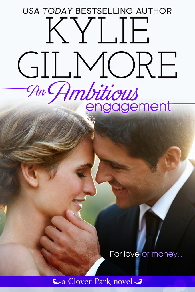 An Ambitious Engagement by Kylie Gilmore
