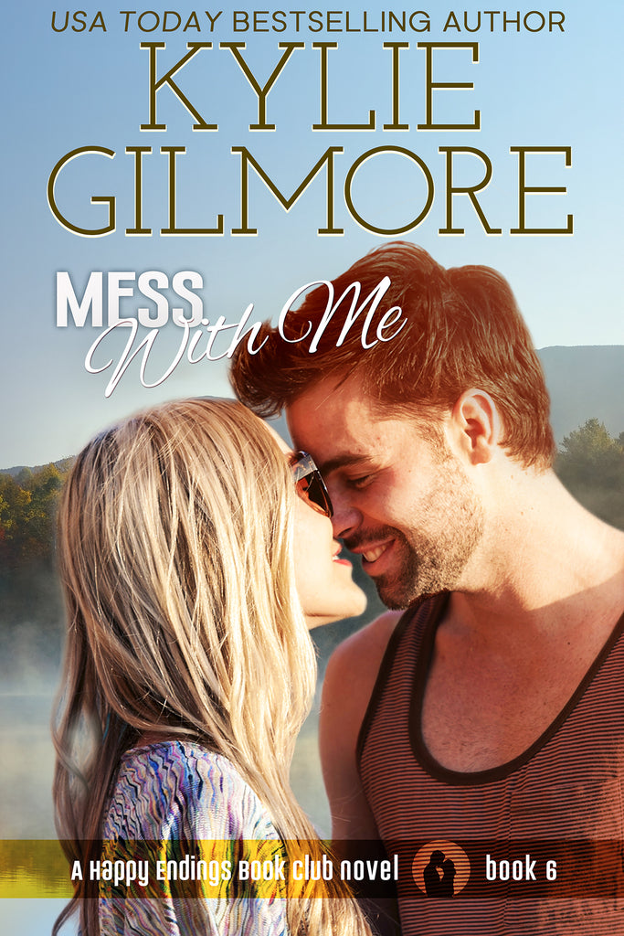 Signed Paperback of Mess With Me by Kylie Gilmore