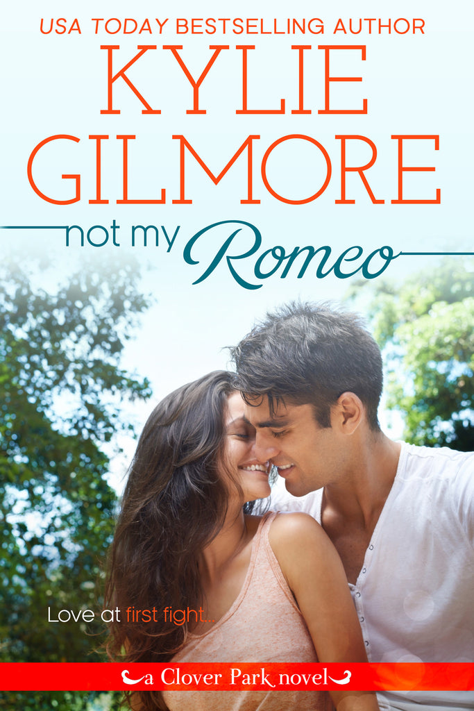Not My Romeo by Kylie Gilmore