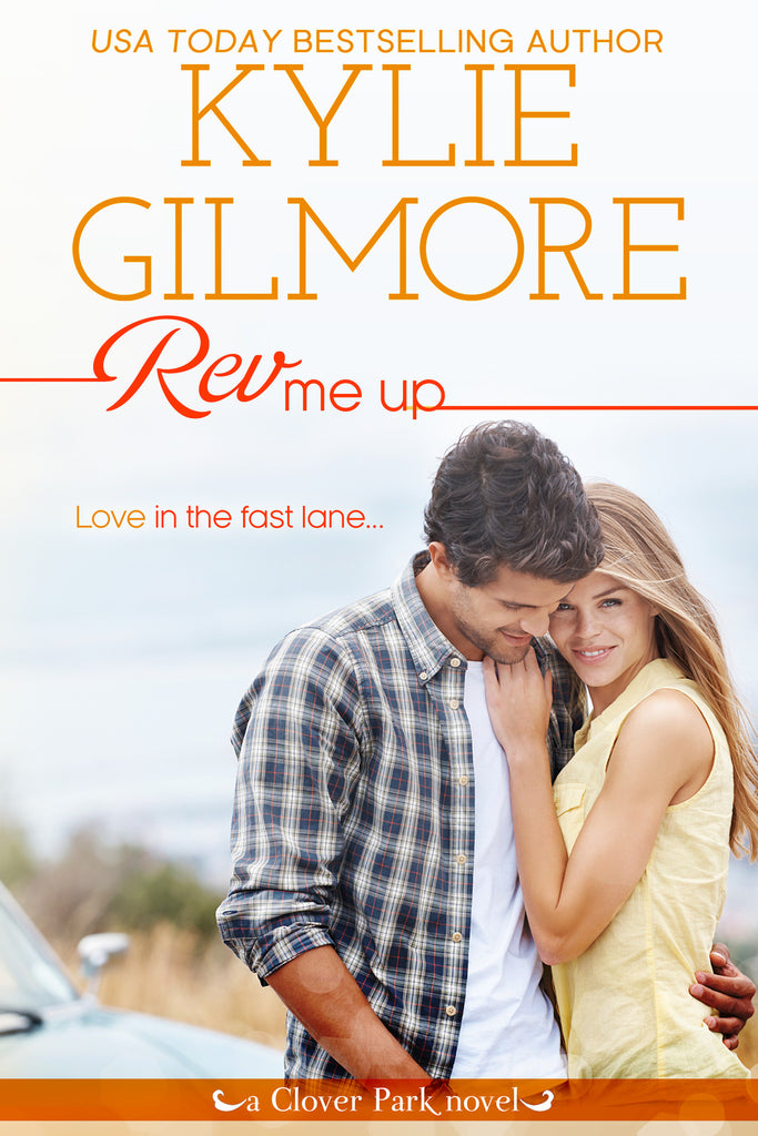 Rev Me Up by Kylie Gilmore
