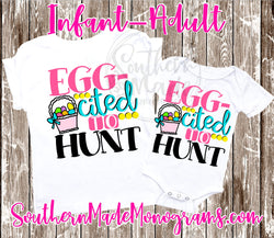 Egg-Cited To Hunt - Infant-Adult - Choose Color Shirt - Comes in a tee, tank or raglan