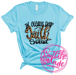 In Oceans Deep, My Faith Will Stand  - Choose Shirt Color & Style