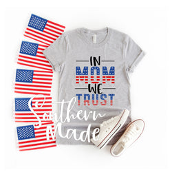 In Mom We Trust - Choose Color Shirt - Tank or Tee