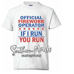Official Firework Operator, If I Run You Run - Choose Color Shirt