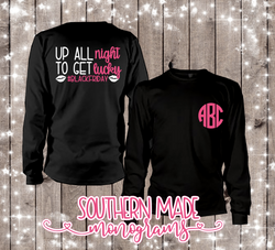 Up All Night To Get Lucky -  Black Friday Shirt - Short or Long Sleeve