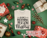I'm Only A Morning Person On Christmas T-Shirt - Short or Long Sleeve - Choose All Colors