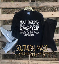 Multitasking, Hair Is A Mess, Always Late, Where Is the Wine - Mom Life  - Short Sleeve, Long Sleeve or Tank - Choose Colors
