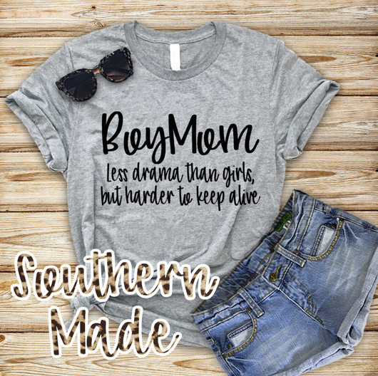 3e652e32 Boy Mom - Less Drama Than Girls But Harder To Keep Alive - Mom Life - –  Southern Made Monograms LLC