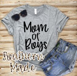 Mom Of Boys - Short Sleeve, Long Sleeve or Tank - Choose Colors