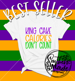King Cake Calories Don't Count - Tank, Short or Long Sleeve