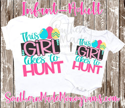 This Girl Likes To Hunt - Infant-Adult - Choose Color Shirt - Comes In A Tee, Tank or Raglan