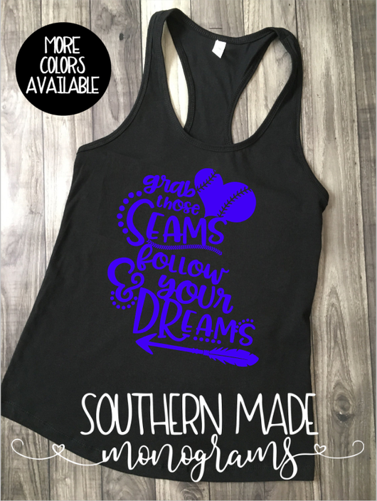 Grab Those Seams and Follow Your Dreams - Choose Style Tank - Choose All Colors