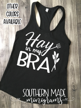 Hay In My Bra Tank - Gildan or Comfort Colors - Choose all colors