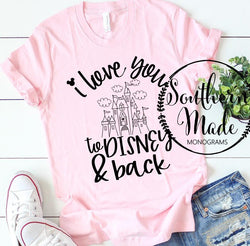 I Love You To Disney And Back - Tank or Tee - Choose Colors