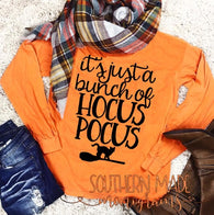It's Just A Bunch Of Hocus Pocus - Short or Long Sleeve - Choose all colors - Cat & Broom