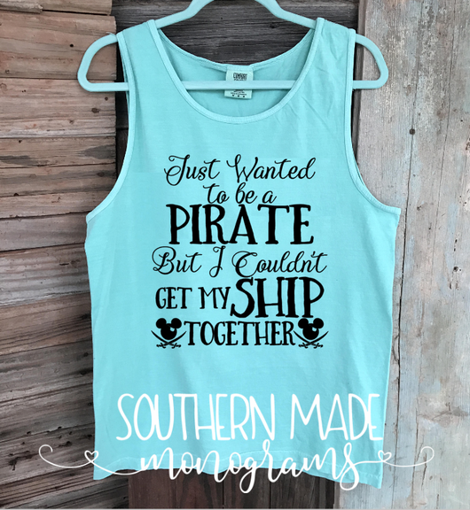 Just wanted to be a pirate but I couldn't get my ship together Tank Top - Womens Fit or Unisex Fit