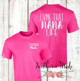 Living That Nana Life -  Personalize Name For Free! Gildan or Comfort Colors