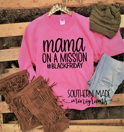 Mama On A Mission #BlackFriday -  Black Friday Shirt - Short or Long Sleeve