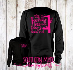 My Family Tree Has A Deer Stand On It - Short or Long Sleeve - Choose all colors