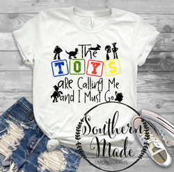 The Toys Are Calling Me & I Must Go - Tank or Tee - Choose Colors