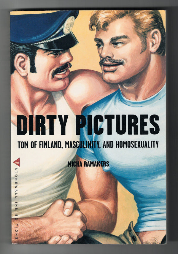 Vintage Book: Dirty Pictures - Tom of Finland, Masculinity, and Homosexuality