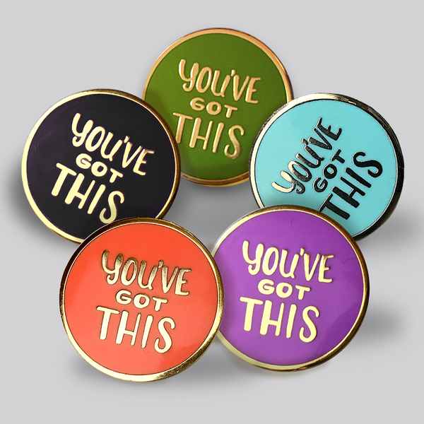 GAYPIN' ENAMEL PIN: YOU'VE GOT THIS